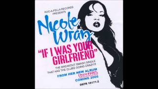 Nicole Wray   If I Was Your Girlfriend