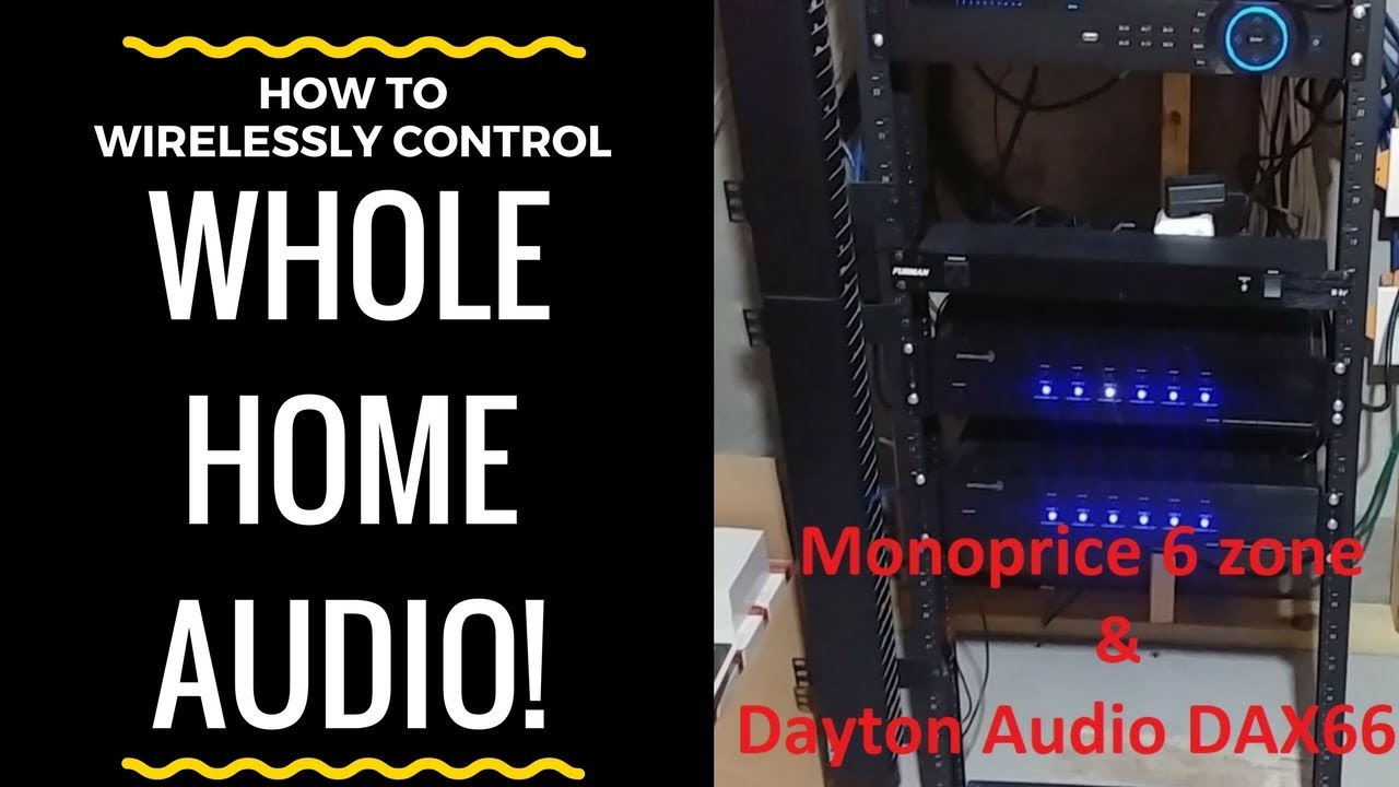 WIRELESSLY Control Monoprice Whole Home Audio & Dayton DAX66 w/ iTach Flex  IP by Global Cache!!!