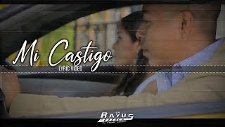 MI CASTIGO LYRIC VIDEO -KARAOKE / LOS RAYOS DE OAXACA - 2019