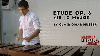 Etude Op. 6, #10 (C Major), by Clair Omar Musser - Marimba Literature Library