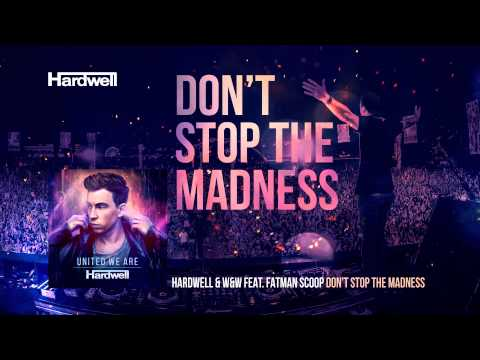 Hardwell & W&W feat. Fatman Scoop - Don't Stop The Madness (OUT NOW!) #UnitedWeAre