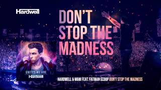 Repeat youtube video Hardwell & W&W feat. Fatman Scoop - Don't Stop The Madness (OUT NOW!) #UnitedWeAre