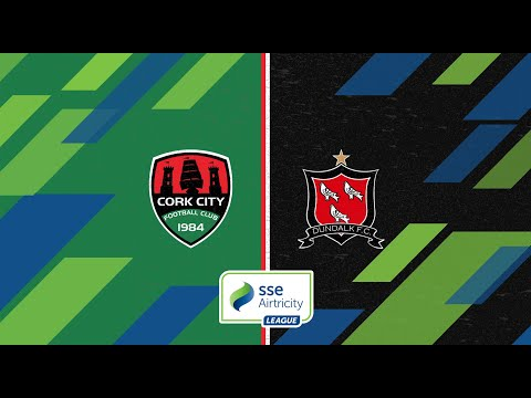 Cork City Dundalk FC Goals And Highlights