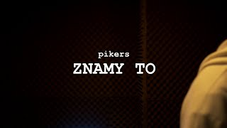 PIKERS - ZNAMY TO ( WIDEO )