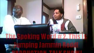 The Spo-king Word Part  #  2  With Jumpin Jammin Redd  Talk Show