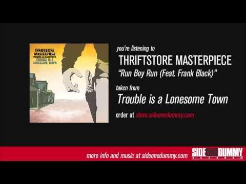Thriftstore Masterpiece - Run Boy Run (Feat. Frank Black)