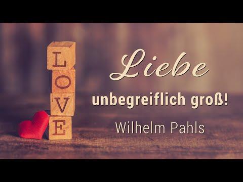 Gottes unbegreifliche Liebe - Wilhelm Pahls