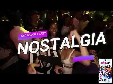 NOSTALGIA OLD SKOOL PARTY