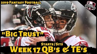 2019 Fantasy Football Advice - Week 17 Quarterbacks and Tight Ends - Start or Sit? Every Match Up