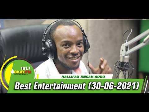 Best Entertainment With Halifax Addo  On Okay Fm (30/06/2021)