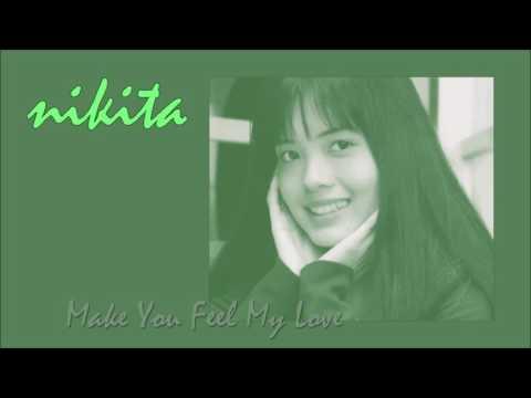 Nikita - Make You Feel My Love