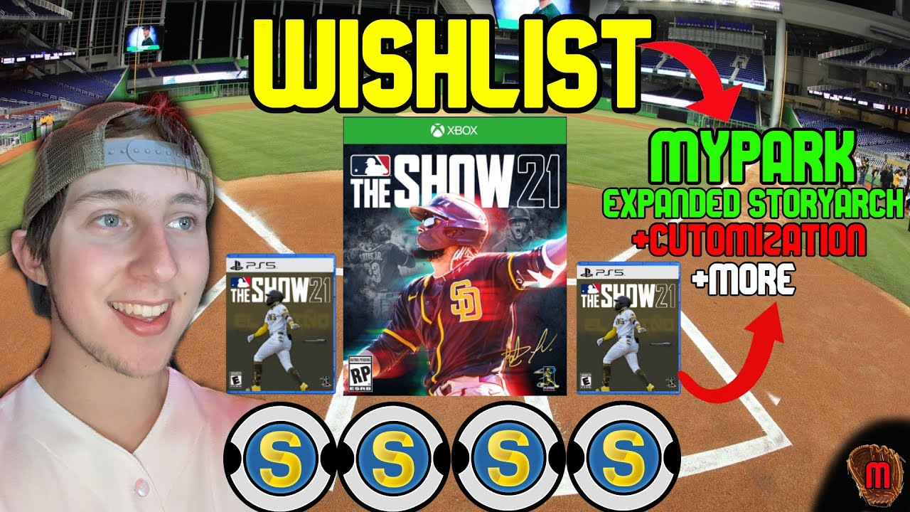 MY *OFFICIAL* MLB The Show 21 WISHLIST...(Xbox Series X, PS5, Nintendo Switch, PC)