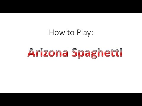 How to Play Arizona Spaghetti