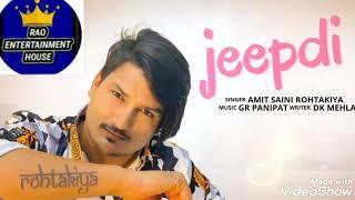 jeepdi song editing (full song) Amit saini Rohatakiya || New haryanvi 2020 hit remix song