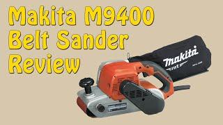 Makita M9400 Belt Sander Review - Episode 212