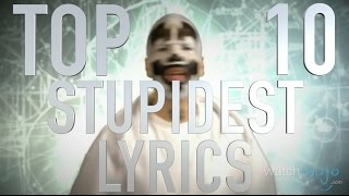 Top 10 Stupidest Lyrics of All Time (Quickie)