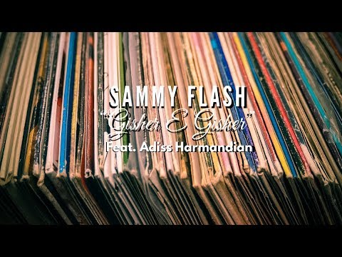Sammy Flash - Gisher E Gisher Feat. Adiss Harmandian [Extended Remix]