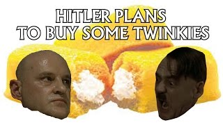 Hitler Plans To Buy Some Twinkies