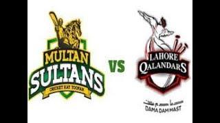 Multan Sultan Vs Lahore Qalandars PSL Match/ Match Summary / Highlights