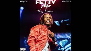 Fetty Wap - They Know (NEW KING ZOO SONG 2017)