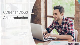 CCleaner Cloud: An Introduction