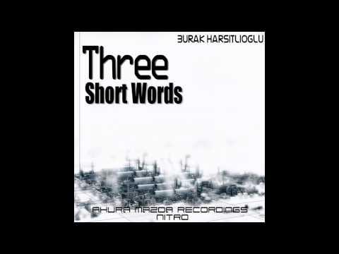 Burak Harsitlioglu - Three Short Words (Original Mix) [Ahura Mazda Recordings NITRO]