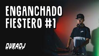 ENGANCHADO FIESTERO #1 | DURA DJ