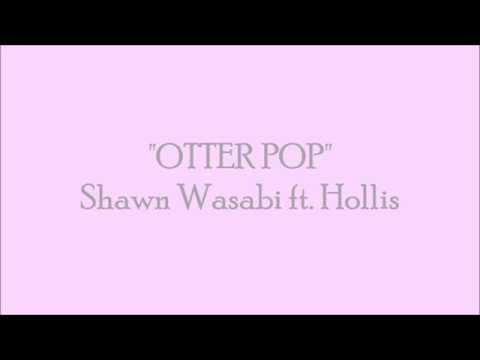 OTTER POP - Shawn Wasabi ft. Hollis Lyrics