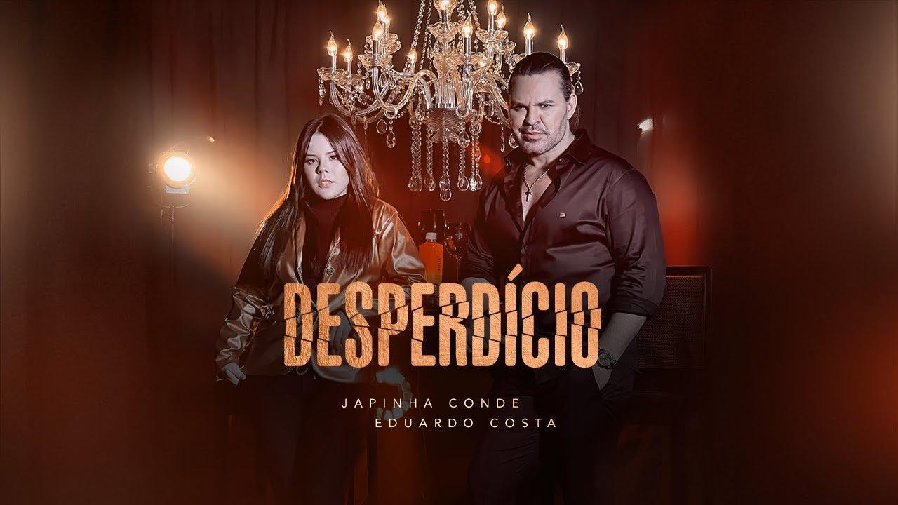 Japinha Conde, Conde do Forró e Eduardo Costa - Desperdício (Videoclipe Oficial)