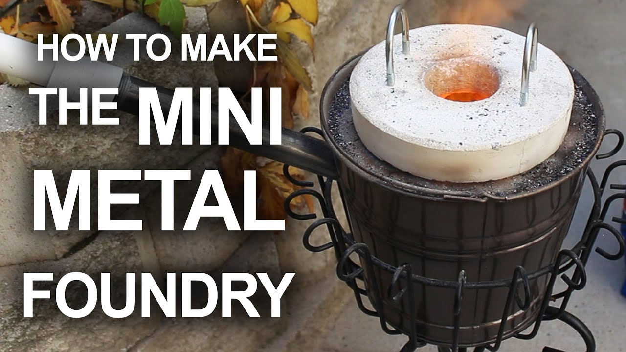 how to make the mini metal foundry youtube