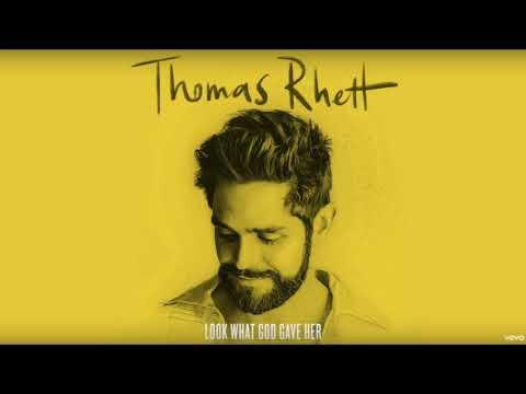 Thomas Rhett - Look What God Gave Her
