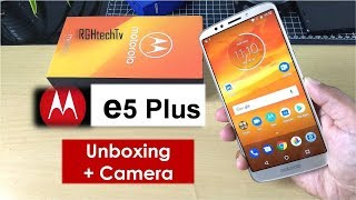 Moto e5 Plus Unboxing + Camera + Power packed Information