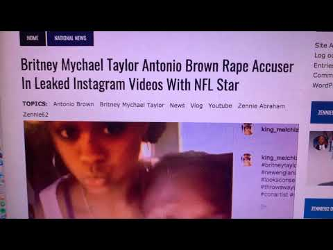 Antonio Brown And Accuser Britney Mychael Taylor Videos On Instagram After He Refused Settlement