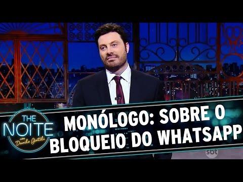 The Noite (20/07/16) - Monólogo: Sobre o 3º bloqueio do Whatsapp no Brasil