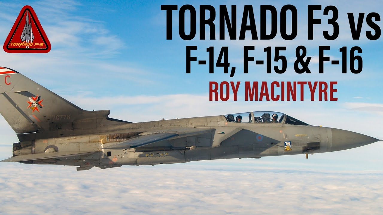 Tornado F3 vs F-14, F-15 and F-16 | Roy Macintyre (New)