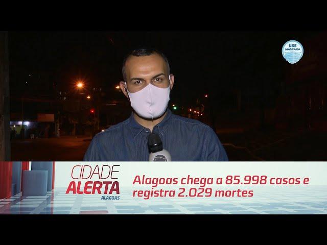 Coronavírus: Alagoas chega a 85.998 casos e registra 2.029 mortes
