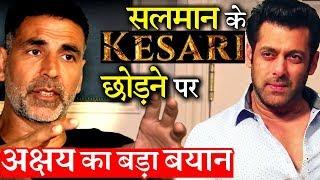 Akshay Kumar Breaks His Silence on Salman Khan Leaving KESARI Production!