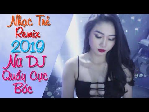 Liên Khúc Nhạc Trẻ Remix Hay Nhất 2019 Sôi Động | lk nhạc trẻ remix 2018