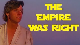 The Empire Was Right in Star Wars