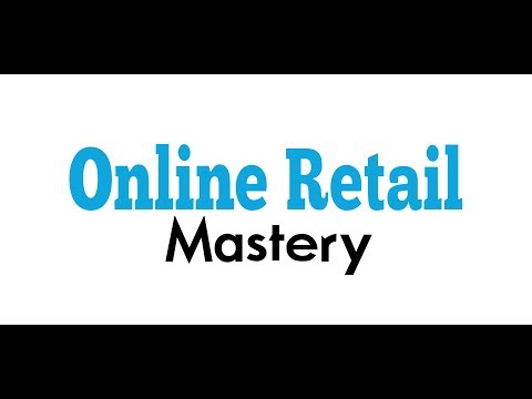 Online Retail Mastery Course *OFFICIAL OPENING*