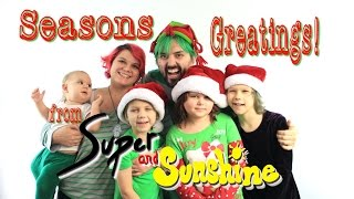 Seasons Greetings! A Video Christmas Card from Super and Sunshine
