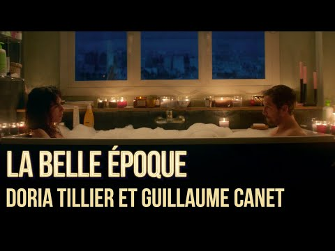La Belle Epoque - Making of Doria Tillier et Guillaume Canet - YouTube