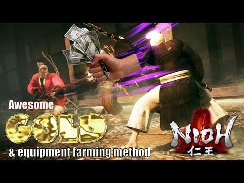 Nioh - Awesome Gold Farming/Upgrade Method (Patch 1.06)