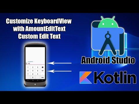 Android Stuio (Kotlin) Customize KeyboardView With AmountEditText Custom Edit Text