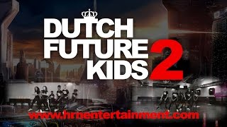 Dutch Future Kids 2 | The Future Is Ours