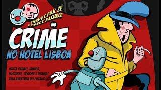 Inspector Zé e Robot Palhaço em: Crime no Hotel Lisboa / Tuga treilar