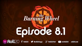 The Burning Wheel Ep 8.1 | Roll20 Games Master Series