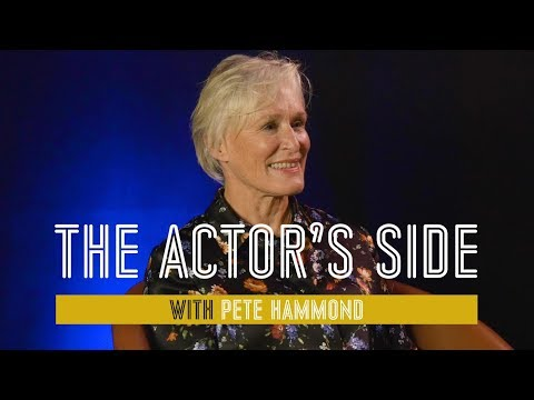 Glenn Close  The Actor's Side with Pete Hammond
