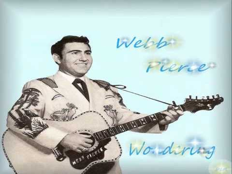 Webb Pierce  Wondering