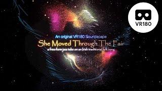 She Moved Through The Fair VR180